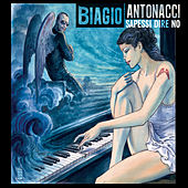 Play & Download Sapessi dire no by Biagio Antonacci | Napster