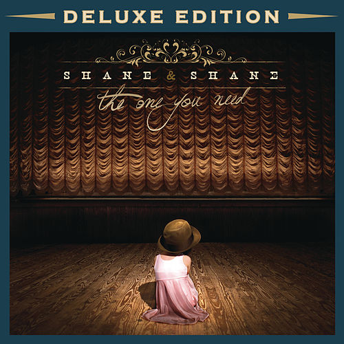 The One You Need - Deluxe by Shane & Shane