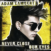 Play & Download Never Close Our Eyes by Adam Lambert | Napster
