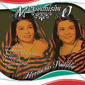 Play & Download Mexicanisimo by Las Hermanas Padilla | Napster