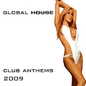 Global House-Club Anthems 2009 by Various Artists