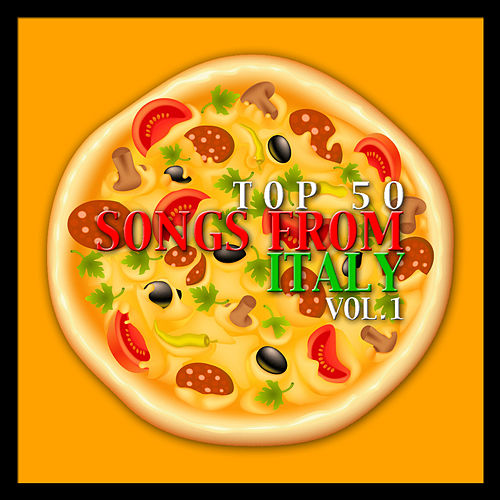 Play & Download Top 50 Songs from Italy Vol. 1 by Various Artists | Napster