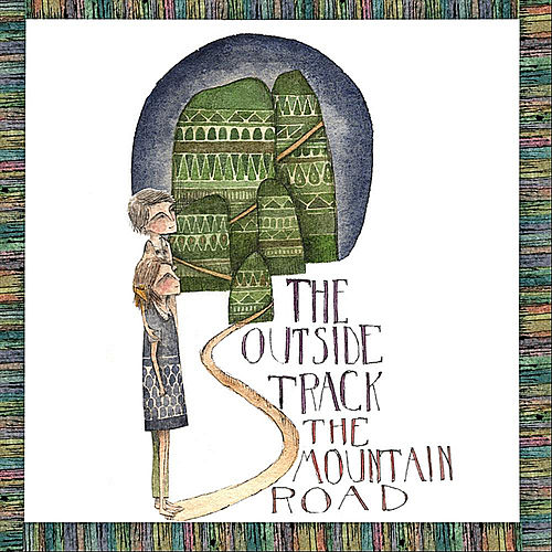 Play & Download The Mountain Road by The Outside Track | Napster