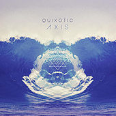 Play & Download Axis by Quix*o*tic | Napster