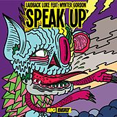 Play & Download Speak Up by Laidback Luke | Napster