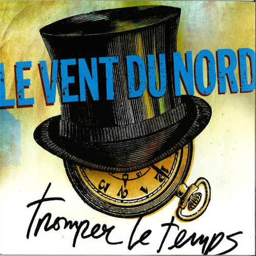 Play & Download Tromper Le Temps by Le Vent du Nord   Napster