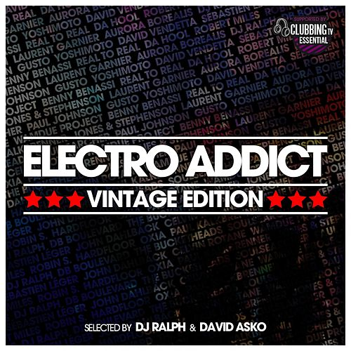 Play & Download Electro Addict (Vintage Edition) (Selected By DJ Ralph & David Asko) by Various Artists | Napster