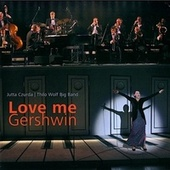 Love Me Gershwin by Thilo Wolf Big Band