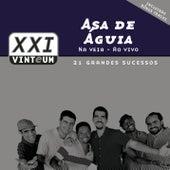Play & Download Asa Na Veia Ao Vivo by Asa de Águia | Napster