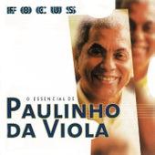 Focus - O Essencial De Paulinho Da Viola by Paulinho da Viola
