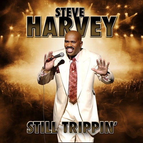 Still Trippin' by Steve Harvey