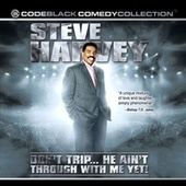 Play & Download Don't Trip... He Ain't Through With Me Yet! by Steve Harvey | Napster