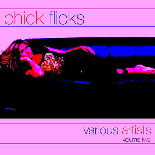 Chick Flicks-Vol. 2 by Various Artists