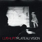 Plateau Vision by Lushlife