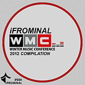 Miami's WMC 2012 Compilation - iFROMINAL by Various Artists