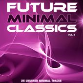 Play & Download Future Minimal Classics Vol 2 by Various Artists | Napster