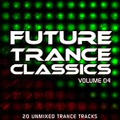 Play & Download Future Trance Classics Vol. 4 by Various Artists | Napster