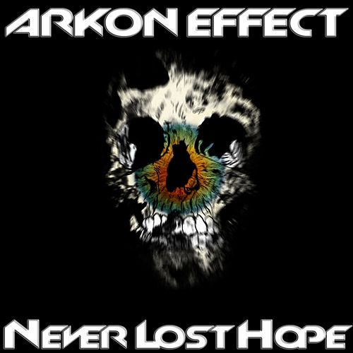 Play & Download Never Lost Hope by Arkon Effect | Napster