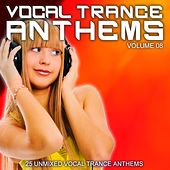 Vocal Trance Anthems Vol. 08 by Various Artists