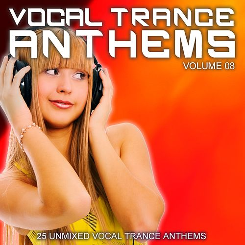 Play & Download Vocal Trance Anthems Vol. 08 by Various Artists | Napster