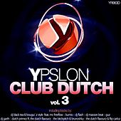 Ypslon Club Dutch Vol 3 by Various Artists