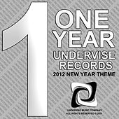 Play & Download One Year Undervise Records - 2012 New Year Theme by Various Artists | Napster