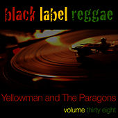 Play & Download Black Label Reggae-Yellowman-Vol. 38 by Yellowman | Napster