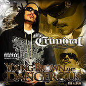 Play & Download Young, Brown and Dangerous by Mr. Criminal | Napster