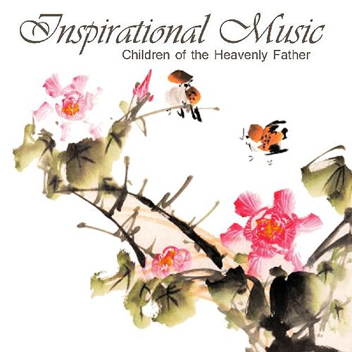 Play & Download Inspirational Piano Music - Children of the Heavenly Father by Inspirational Piano Music | Napster