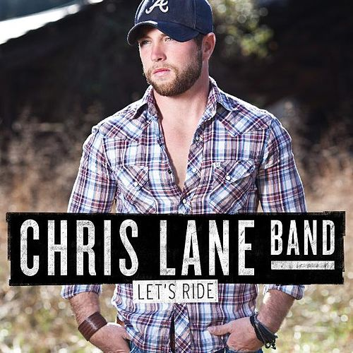 Play & Download Let's Ride by Chris Lane Band | Napster