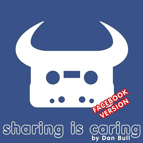 Sharing Is Caring (Facebook) by Dan Bull