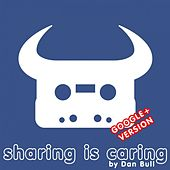Play & Download Sharing Is Caring (Google+) by Dan Bull | Napster