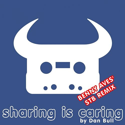 Sharing Is Caring (Benny Aves' STB Remix) by Dan Bull