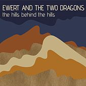 The Hills Behind the Hills by Ewert and the Two Dragons