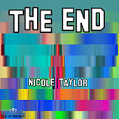 Play & Download The End - Single by Nicole Taylor | Napster