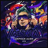 Play & Download Orphan Alien Pt2 by Vibesquad | Napster
