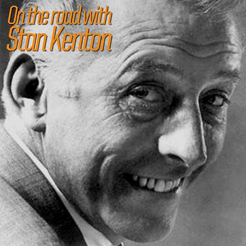 Play & Download On The Road With Stan Kenton by Stan Kenton | Napster
