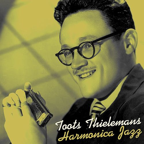 Play & Download Harmonica Jazz by Toots Thielemans | Napster