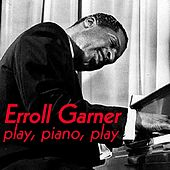 Play & Download Play, Piano, Play by Erroll Garner | Napster