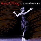 Play & Download Hi Ho Trailus Boot Whip by Anita O'Day | Napster