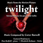Play & Download Twilight - Interpretations for Piano and Violin  (Carter Burwell) by Dan Redfeld | Napster