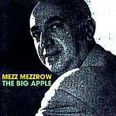 Play & Download The Big Apple by Mezz Mezzrow   Napster