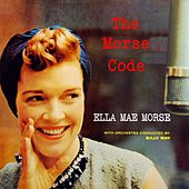 Play & Download The Morse Code by Ella Mae Morse | Napster
