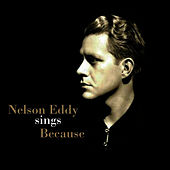 Play & Download Nelson Eddy Sings Because by Nelson Eddy | Napster