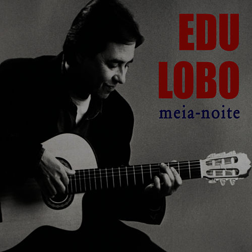 Play & Download Meia-noite by Edu Lobo | Napster