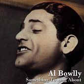 Play & Download Something To Sing About by Al Bowlly | Napster