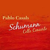Play & Download Schumann Cello Concerto by Pablo Casals | Napster