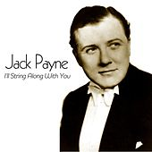 I'll String Along With You by Jack Payne