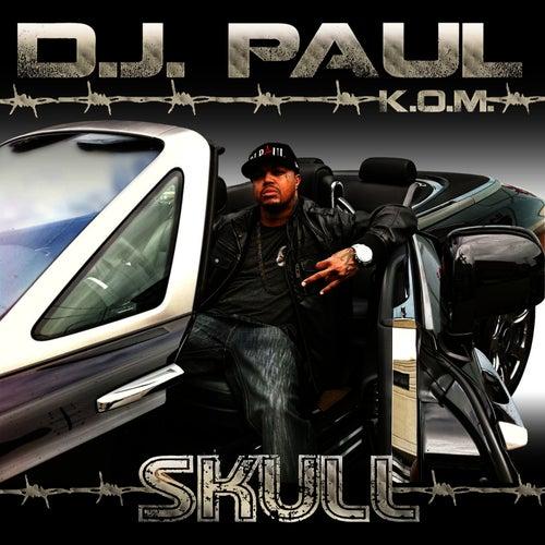 Skull - Single by DJ Paul