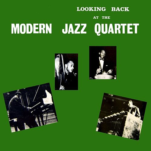 Play & Download Looking Back At The Modern Jazz Quartet by Modern Jazz Quartet | Napster